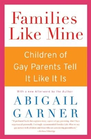 Picture of Families Like Mine: Children of Gay Parents Tell It Like It Is by Abigail Garner